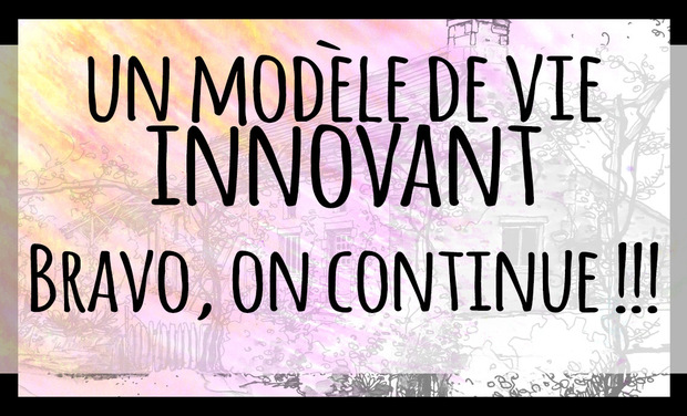 Visuel du projet Un modèle de vie innovant !