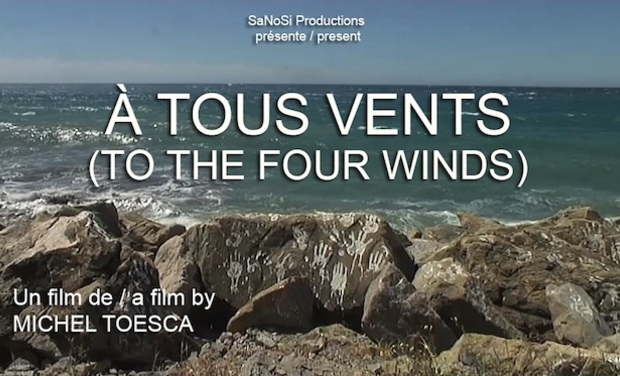 Visueel van project À TOUS VENTS, un film de Michel Toesca / TO THE FOUR WINDS, a film by Michel Toesca