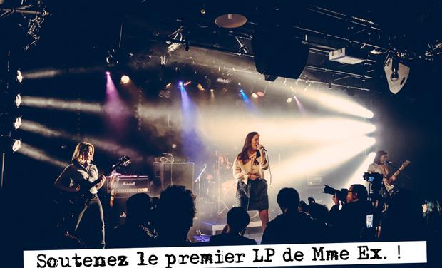 Visueel van project Soutenez le 1er LP de Mme Ex. !