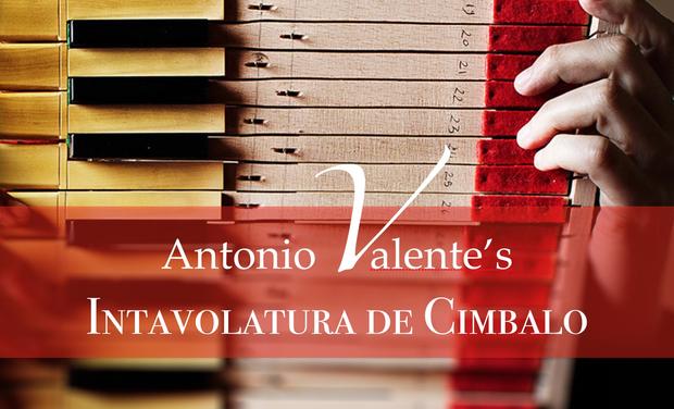 Visuel du projet Antonio Valente's Intavolatura de Cimbalo