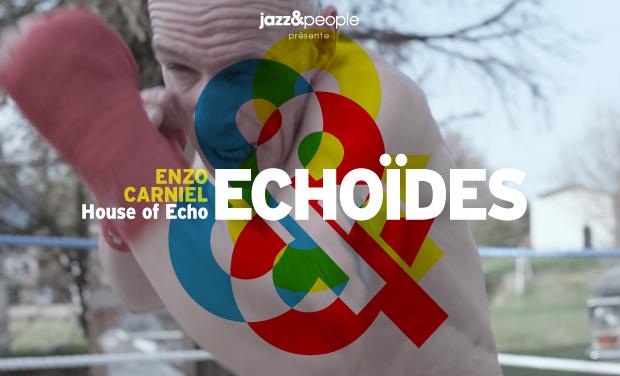 "Visuel du projet Enzo Carniel / House of Echo : ""Echoïdes"""