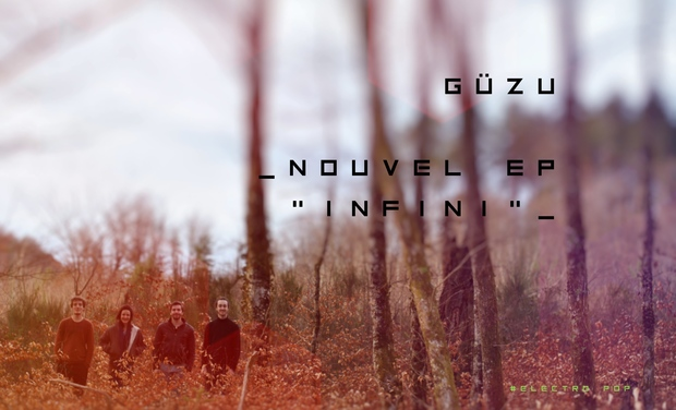 "Project visual Participez au lancement du nouvel EP ""infini"" du groupe GÜZU"