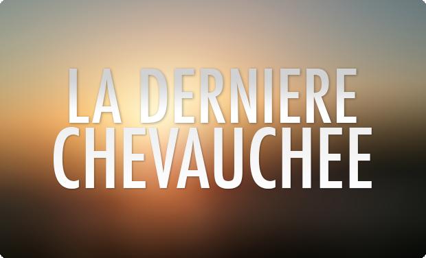 Visuel du projet La Dernière Chevauchée