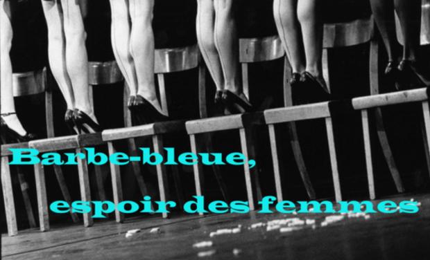 Visuel du projet Barbe-Bleue, espoir des femmes de Dea Loher