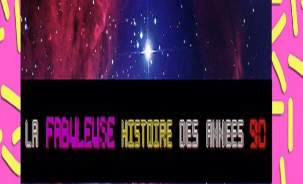 Visueel van project La Fabuleuse Histoire des années 90. Saison 1.