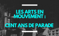 Widget_projection____s_minaire____performance___les_arts_en_mouvement___cent_ans_du_ballet_parade_pr_sent__par_carbone_14___kisskissbankbank-1495808032-1495808041