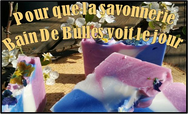 Visuel du projet Pour que La savonnerie Bain De Bulles voit le jour !