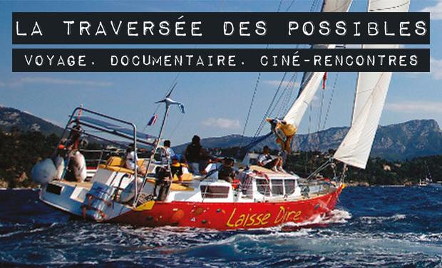 Visueel van project La traversée des possibles, voyage, documentaire, ciné-rencontres. Participez à l'aventure!