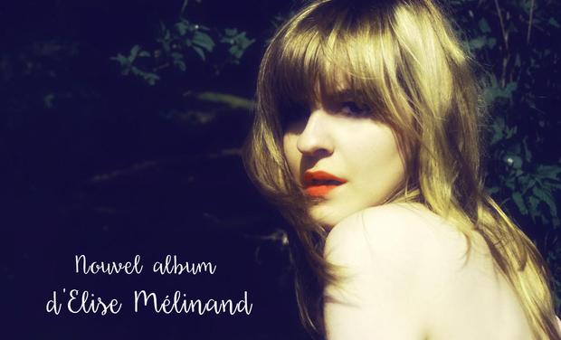 Visuel du projet Elise Mélinand - 3e album