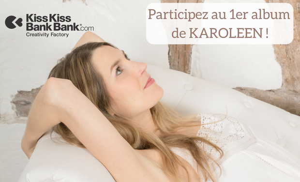 Project visual Participez au 1er Album de KAROLEEN