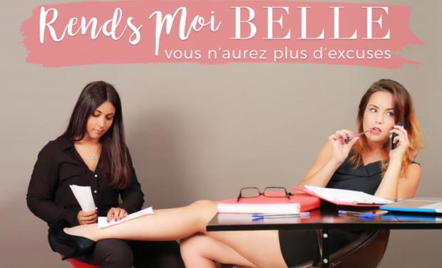 Project visual Rends-Moi Belle : La beauté où vous voulez quand vous voulez.