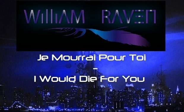 Project visual Je Mourrai Pour Toi, Double Video Clip Single by William Raven.