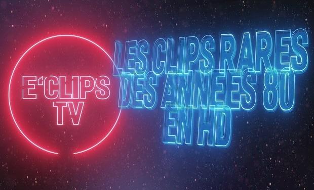 Visuel du projet E'CLIPS TV Les Clips Rares des Années 80 en HD !