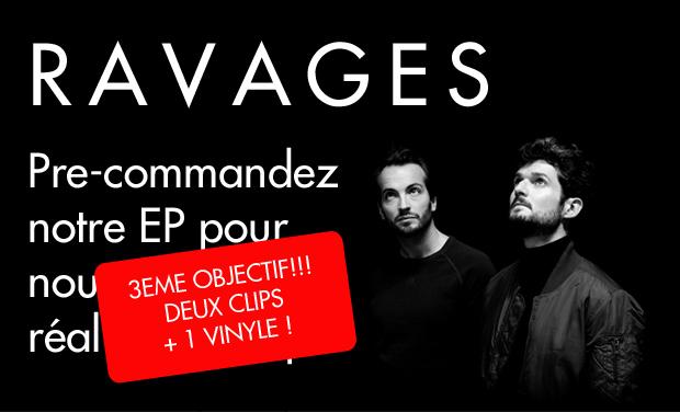 Visuel du projet RAVAGES - EP & Clip - troisième objectif !!!