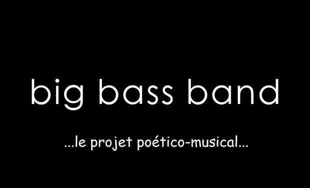 Visuel du projet Big Bass Band : LE projet poético-musical