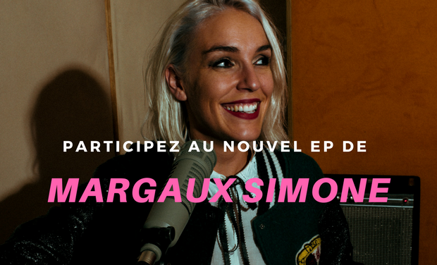 Project visual Margaux Simone, nouvel EP !