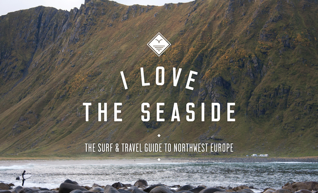 Visuel du projet I Love the Seaside - the Surf & Travel Guide to Northwest Europe