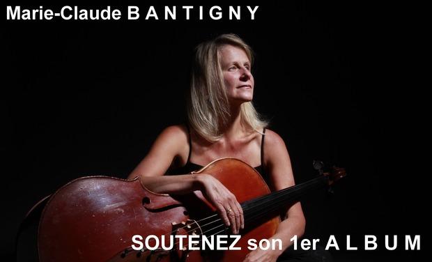 Visuel du projet Marie-Claude B A N T I G N Y - Soutenez son 1er ALBUM