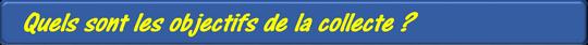 Quels_sont_les_objectifs_de_la_collecte-1417822842
