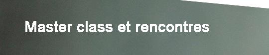 Bandeau_doc_projet_-_master_class_et_rencontres-1421966344