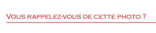 Vous_rappelez_vous_de_cette_photo-1422904009