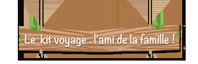 Kit_voyage_ami_de_la_famille-1433326503