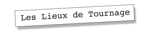 Lieux_de_tournage-1435858332