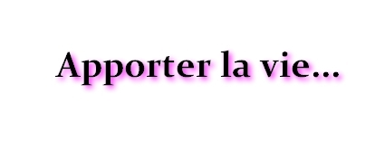 Apporter_la_vie-1437202487