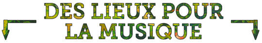 Des_lieux_pour_la_musique_font-1440510113