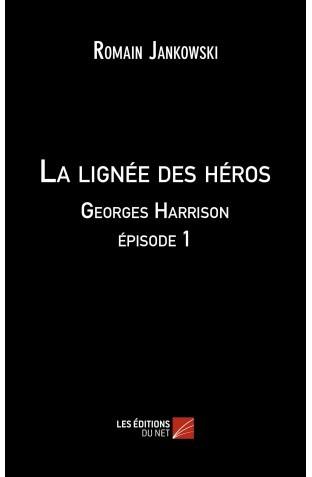 La-lignee-des-heros-georges-harrison-episode-1-romain-jankowski-1442321453