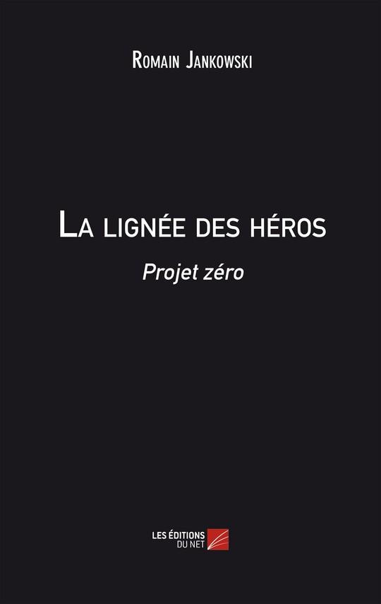 La-lignee-des-heros--projet-zero-romain-jankowski-1442321487
