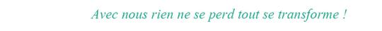 Avec_nous_rien_ne_se_perd_tout_se_transforme__-1455724925