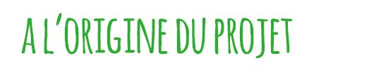 __l_origine_du_projet-1458227975