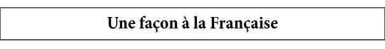 Faconfrancaise-1462525453