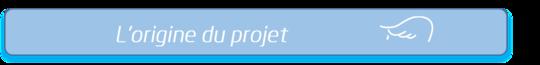 L_origine_du_projet-1465908326