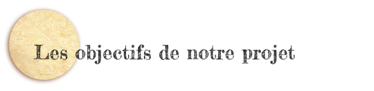 Les_objectifs_de_notre_projet-1470837739
