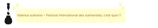 Valence_sce_nario___festival_international_des_sce_naristes__c_est_quoi__-1476806509