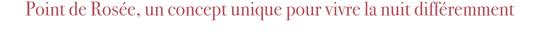 2point_de_ros_e__un_concept_unique_pour_vivre_la_nuit_diff_remment-1479118478