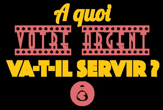 A_quoi_votre_argent_va_servir-1490015993