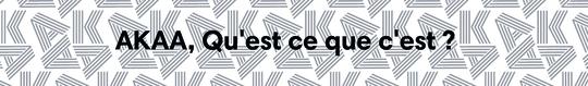 Akaa_quest_ce_que_cest-2-1505216515