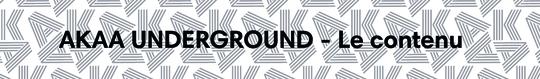 Akaa_underground_-_le_contenu-1505216572