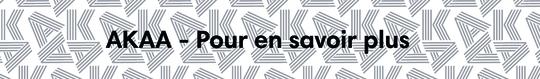 Akaa_-_pour_en_savoir_plus-1505216615