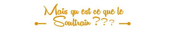 Qu_est_ce_que_le_soultrain-1507752596