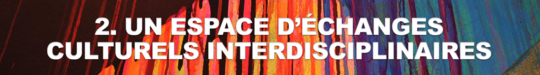 2._un_espace_d__changes_culturels_interdisciplinaires-1510926410