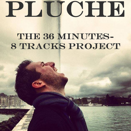 Pluche_-_the_36_minutes-8_tracks_project-1511190591