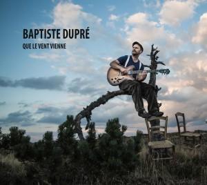 Baptiste-dupr_-que-le-vent-vienne--1526828298