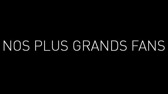 NOS_PLUS_GRANDS_FANS-1519916857.jpg