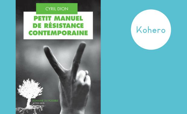 petit_manuel_de_resistance_contemporaine_Cyril_dion_kohero-1529426059.png