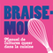 Thumb_minilogo200x200-braise-moi-manuel-recette-queer-kisskiss-1508944289